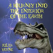 A Journey into the Interior of the Earth - Jules Verne von Trevor O'Hare