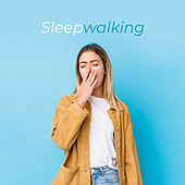 Sleepwalking - Dream in the Night, Little Rest, Time to Dream, Sleepy Nights, Struggle with Insomnia by Deep Sleep Music Academy