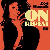 On Repeat EP by Zoe Mazah
