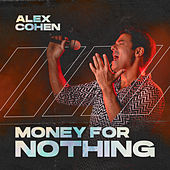 Money for Nothing (Live) von Alex Cohen