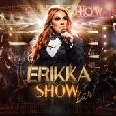 Show Bar (Ao Vivo) de Erikka