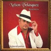 La Historia Continúa de Nelson Velasquez