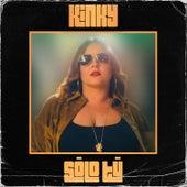 Sólo Tú by Kinky