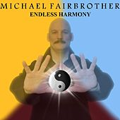 Endless Harmony by Michael Fairbrother