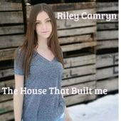 The House That Built Me de Riley Camryn