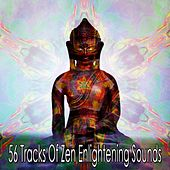 56 Tracks of Zen Enlightening Sounds von Lullabies for Deep Meditation