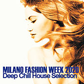 Milano Fashion Week 2020 (Deep Chill House Selection) by Various Artists