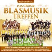 Das große Blasmusiktreffen - Instrumental - 40 Superhits der Blasmusik by Various Artists