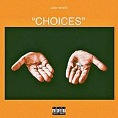 Choices by Josh White