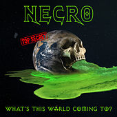 What's This World Coming To? de Necro