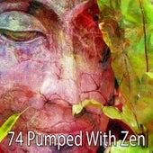 74 Pumped with Zen von Yoga Music