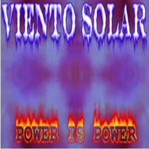 Power Is Power by Viento Solar