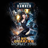 No Quarter - War of the Damned - A Supernatural Action Adventure Opera, Book 2 (Unabridged) di Michael Anderle