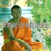 47 Music for Reiki Healing di Yoga