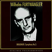 Wilhelm Furtwangler Conducts. Anton Bruckner by Wilhelm Furtwängler