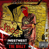 Reintroducing THE BULLY by I  West West