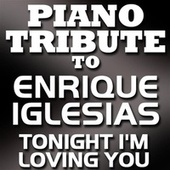 Tonight I'm Loving You - Single by Piano Tribute Players
