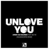 Unlove You (KOLIDESCOPES Remix) by Armin Van Buuren