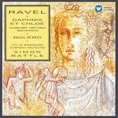 Ravel: Daphnis et Chloé & Boléro by Sir Simon Rattle