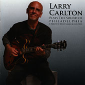 Plays The Sound Of Philadelphia by Larry Carlton