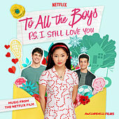 To All The Boys: P.S. I Still Love You (Music From The Netflix Film) de Various Artists