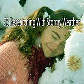 35 Researching with Stormy Weather de Thunderstorm Sleep