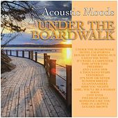 Under the Boardwalk von Acoustic Moods