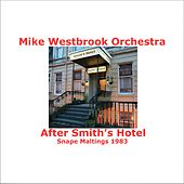 After Smith's Hotel (Live in Snape Maltings, 1983) de Mike Westbrook