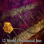 12 World of Classical Jazz by Bossa Cafe en Ibiza