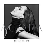 Agora by Bebel Gilberto