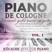 Niemals geht man so ganz - Kölsche Hits für Piano, Vol. 1 von Piano De Cologne