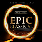 Re:Scored - Epic Classical de London Music Works