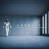 Love Don't Live Here Anymore de Luke Burr