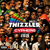 Best Of Thizzler Cyphers 2019 von Various Artists