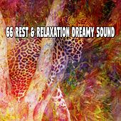 66 Rest & Relaxation Dreamy Sound von Rockabye Lullaby