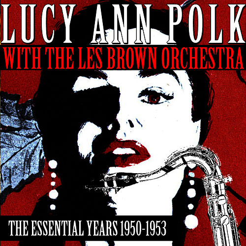The Essential Years 1950-1953 by Lucy Ann Polk