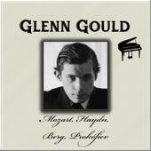 Glenn Gould - Mozart, Haydn, Berg, Prokofiev by Glenn Gould