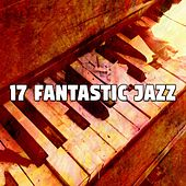 17 Fantastic Jazz by Chillout Lounge