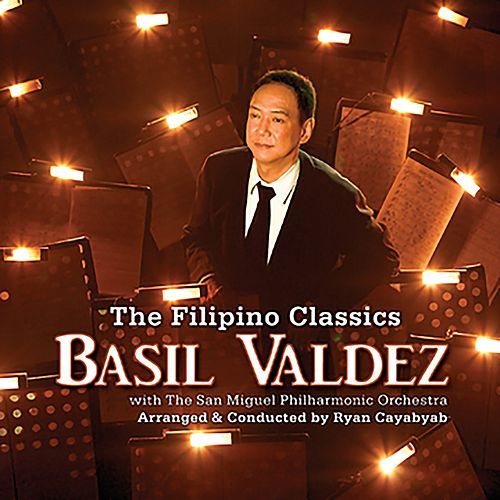 The Filipino Classics (w/The San Miguel Philharmonic Orchestra by Basil Valdez