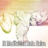 28 Meditation Rain Noise by Rain Sounds and White Noise