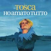 Ho amato tutto de Tosca