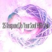 25 Respond to Your Soul with Rain de Rain Sounds (2)