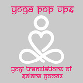 Yogi Translations of Selena Gomez van Yoga Pop Ups