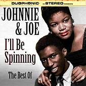 I'll Be Spinning - The Best Of by Johnnie and  Joe