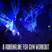 8 Adrenaline for Gym Workout van Workout Buddy