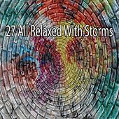 27 All Relaxed with Storms de Rain Sounds (2)