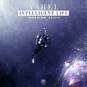 Intelligent Life (Invasion Remix) by Yahel