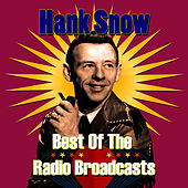 Best Of The Radio Broadcasts by Hank Snow