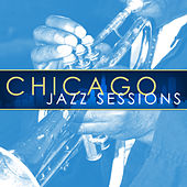 Chicago Jazz Sessions by Various Artists
