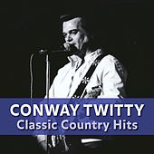Time Life Presents: Country Classics with Conway Twitty von Conway Twitty